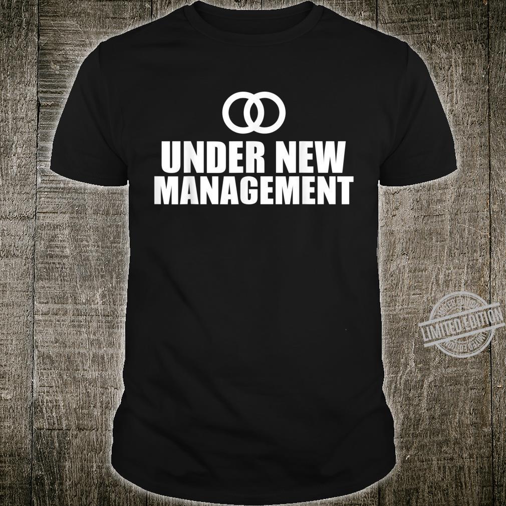 Under new management Shirt