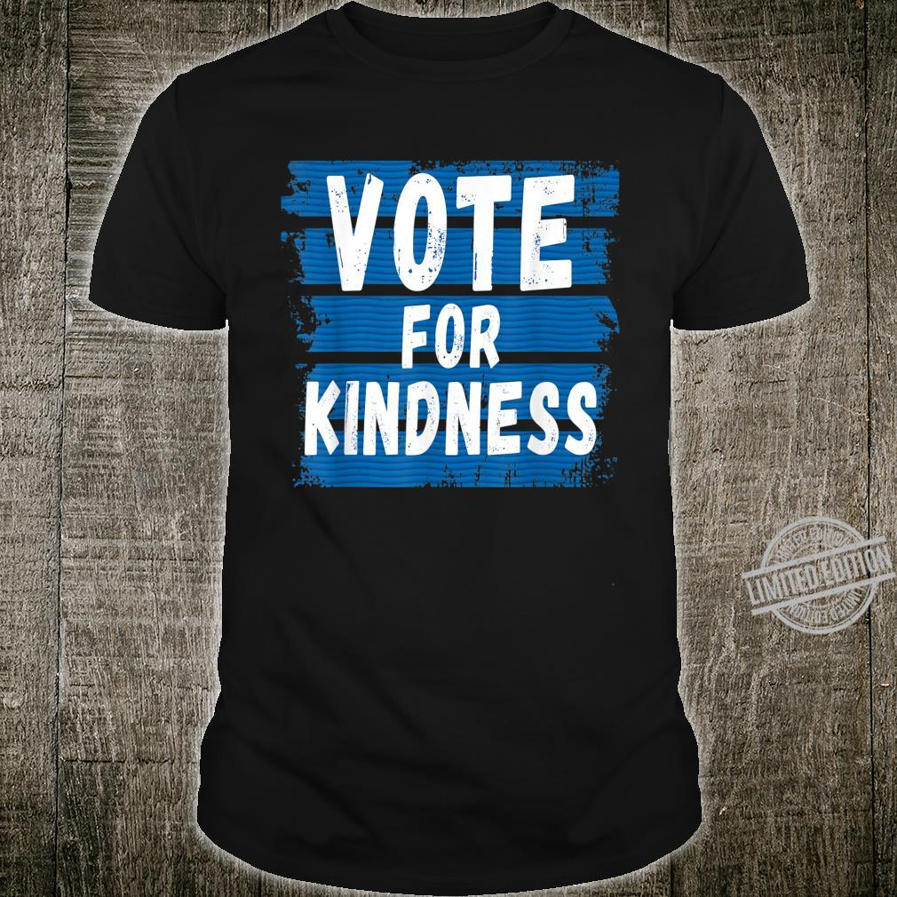 Vote For Kindness 2020 Democrat Presidential Election Day Shirt