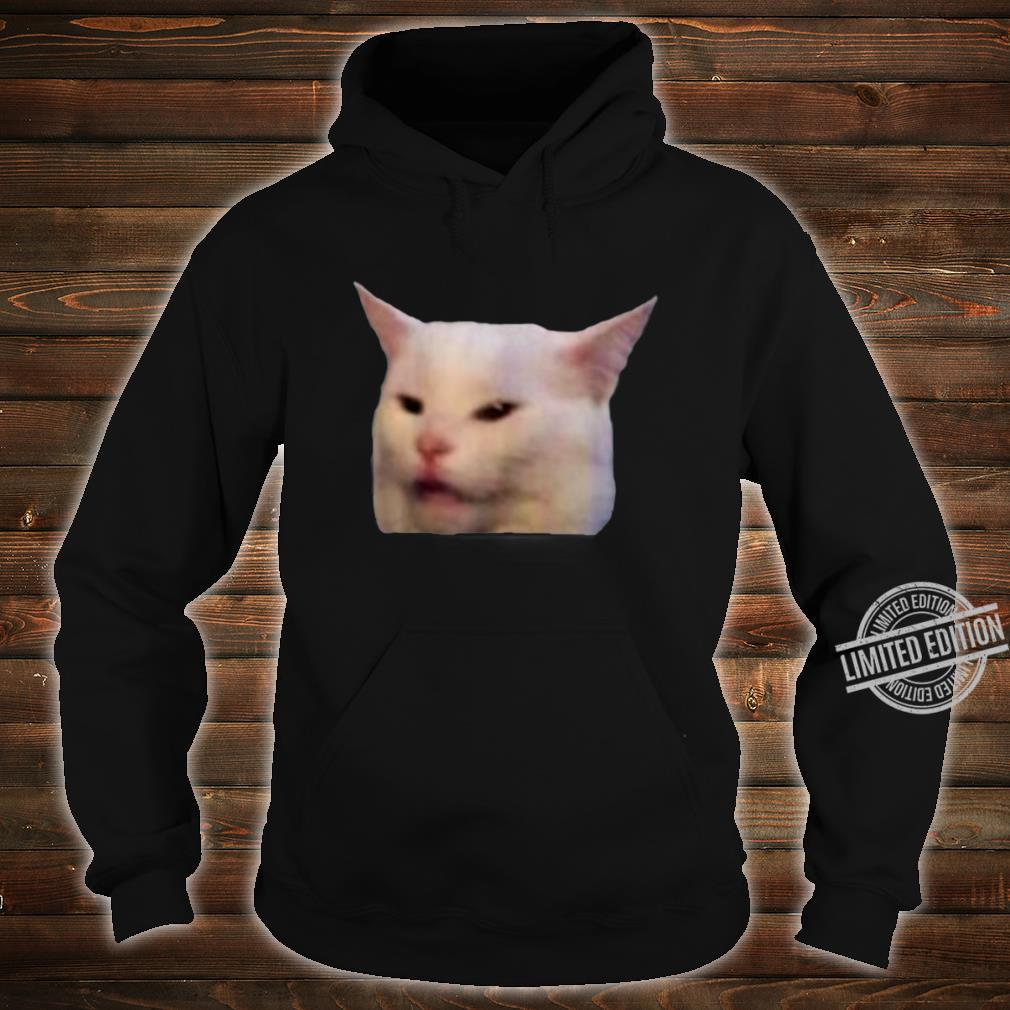 Woman Yelling At Smudge Cat Meme Shirt hoodie
