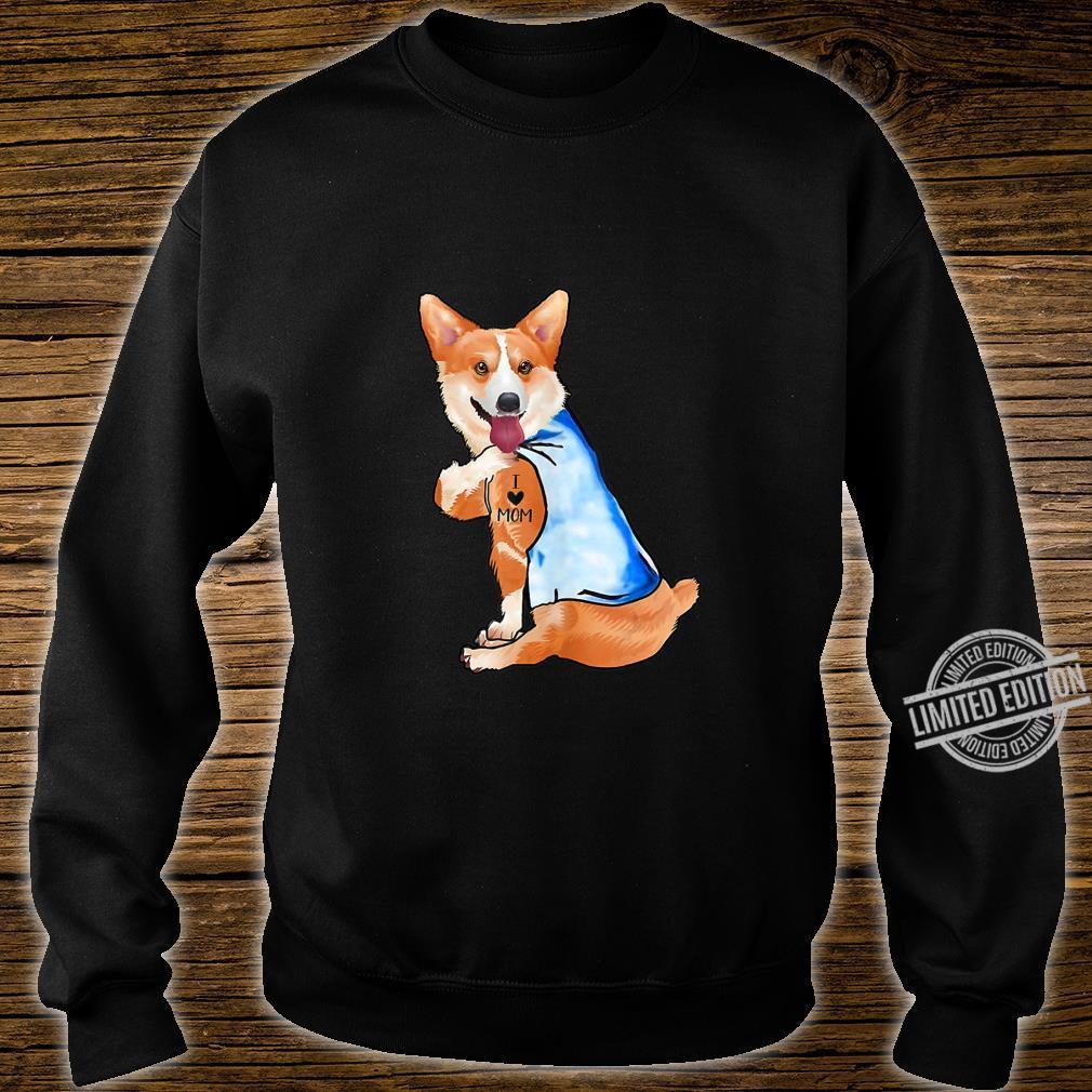 Women Corgi Dog Tattoo I Love Mom Shirt sweater