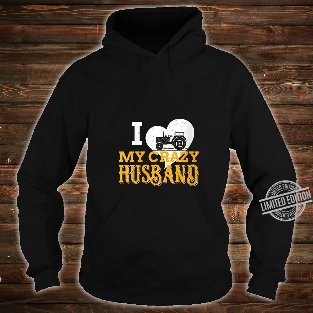 Womens I Love My Crazy Husband Farmer Tractors Farm Land Shirt hoodie