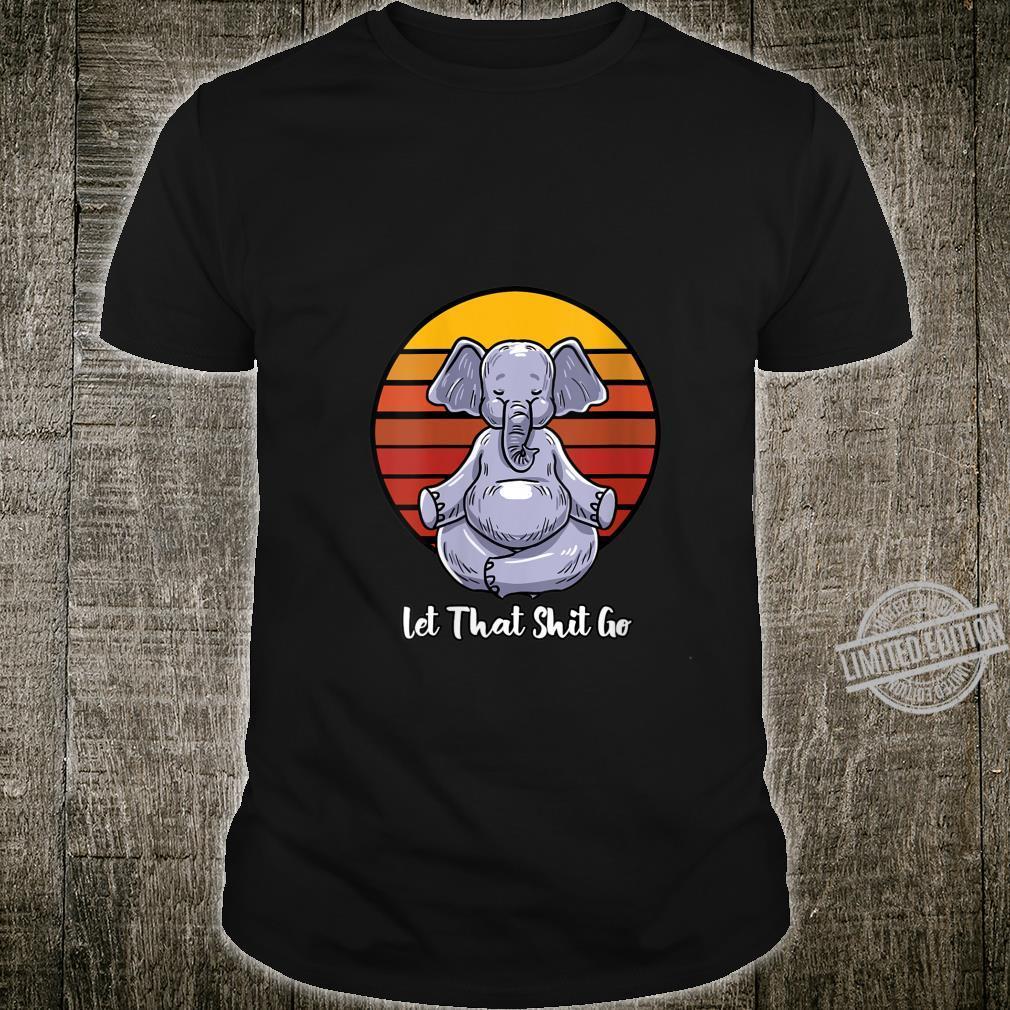 Womens Let That Shit Go Elephant Yoga Pose Retro Animal Shirt