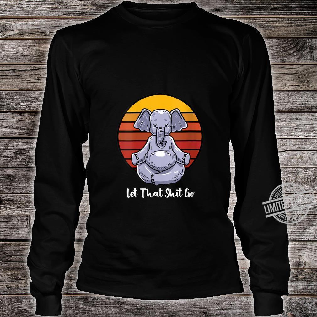 Womens Let That Shit Go Elephant Yoga Pose Retro Animal Shirt long sleeved