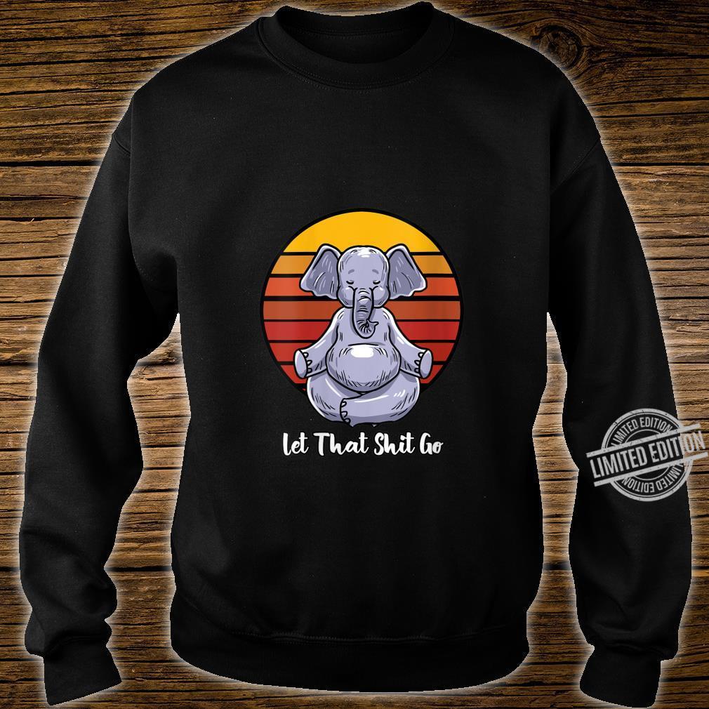 Womens Let That Shit Go Elephant Yoga Pose Retro Animal Shirt sweater