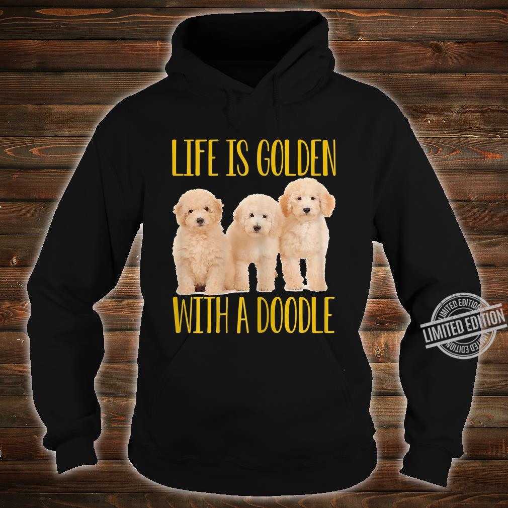 Womens Life Is Golden With A Doodle Shirt hoodie