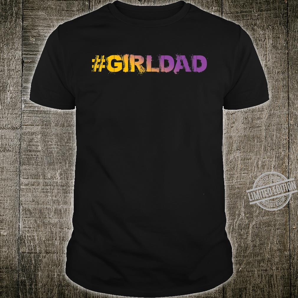 #girldad Girl Dad Father of Girls Great Shirt