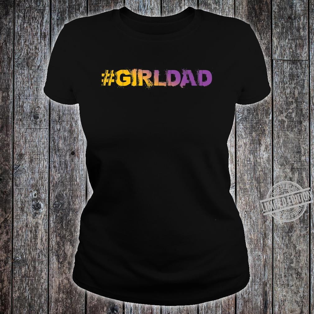 #girldad Girl Dad Father of Girls Great Shirt ladies tee